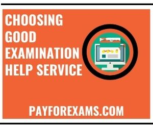 Choosing Good Examination Help Service